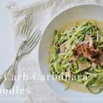 Low-Carb Carbonara W/ Zucchini Noodles