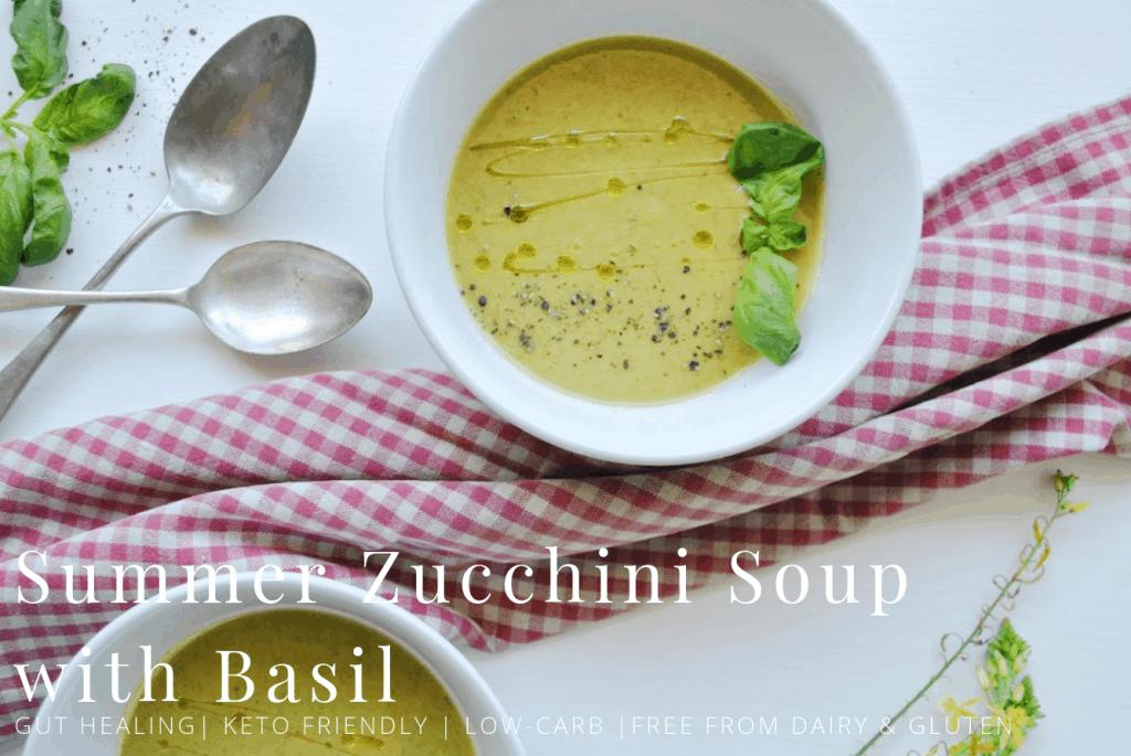 Easy Zucchini & Basil Soup