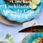 Low Carb Chicken Enchiladas w/ Avocado Cream
