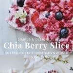 Gut Healing Chia Berry Slice
