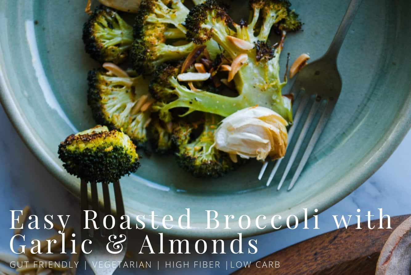 Easy Roasted Broccoli w./ Garlic & Almonds
