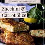 Zucchini and Carrot Slice