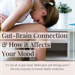 Gut brain connection and how it affects your mood